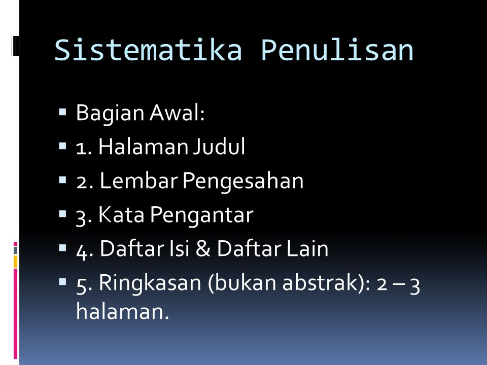 Sistematika Penulisan  Bagian Awal:  1.Halaman Judul  2.