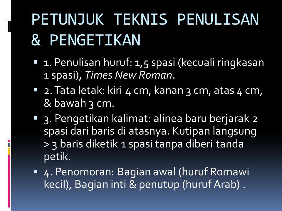 PETUNJUK TEKNIS PENULISAN & PENGETIKAN  1.