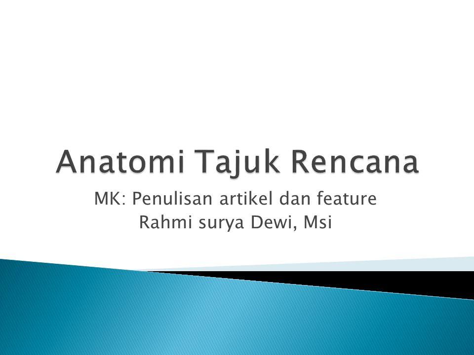 MK: Penulisan artikel dan feature Rahmi surya Dewi, Msi