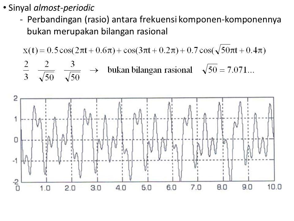 Sinyal almost-periodic - Perbandingan (rasio) antara frekuensi komponen-komponennya bukan merupakan bilangan rasional