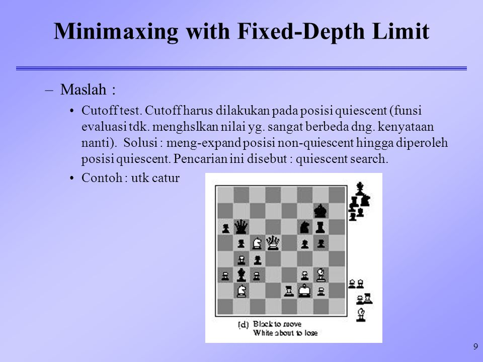 10 Minimaxing with Fixed-Depth Limit Horizon problems : Jk.