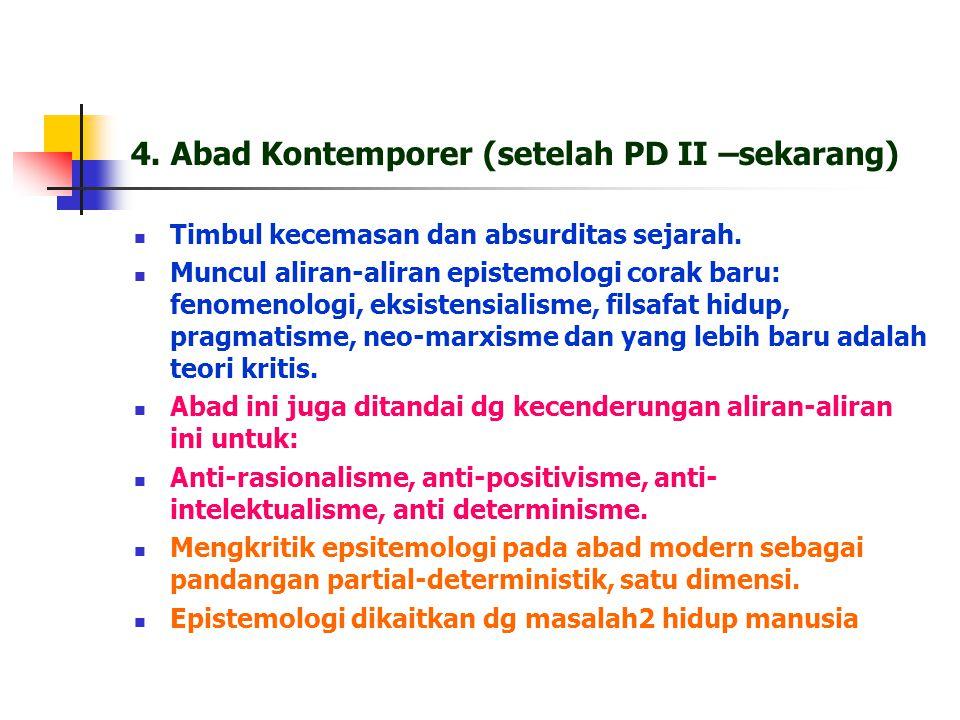 4.Abad Kontemporer (setelah PD II –sekarang) Timbul kecemasan dan absurditas sejarah.