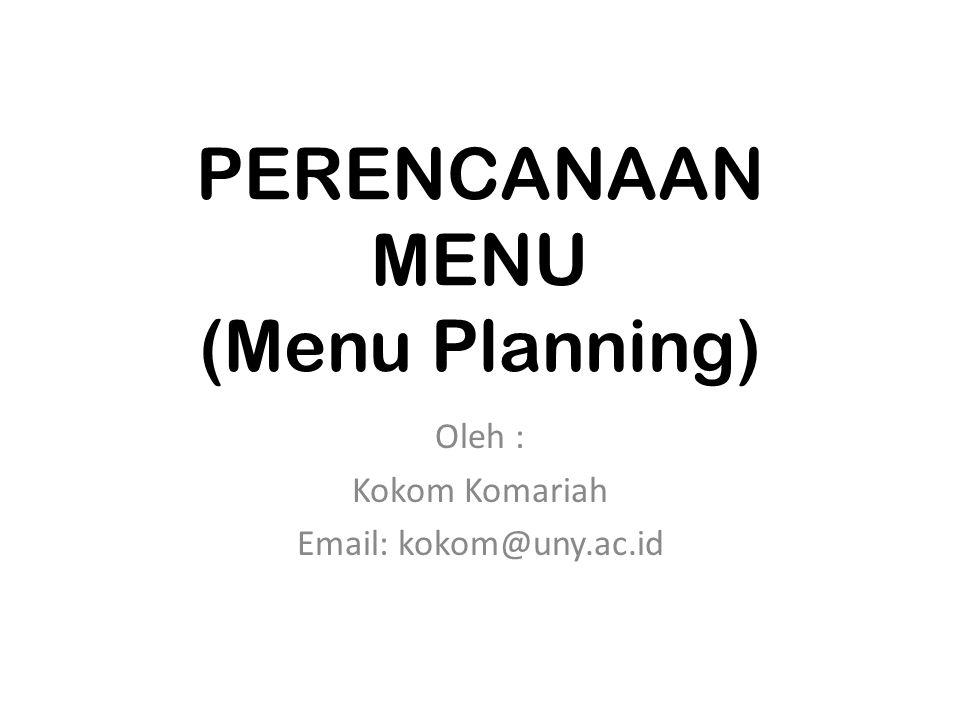 Saran dalam Penyusunan Menu 1.Buatlah rencana hidangan secara tertulis 2.Pertimbangkan aspek-aspek menu yang dibuat 3.Masukan rencana makan pagi.