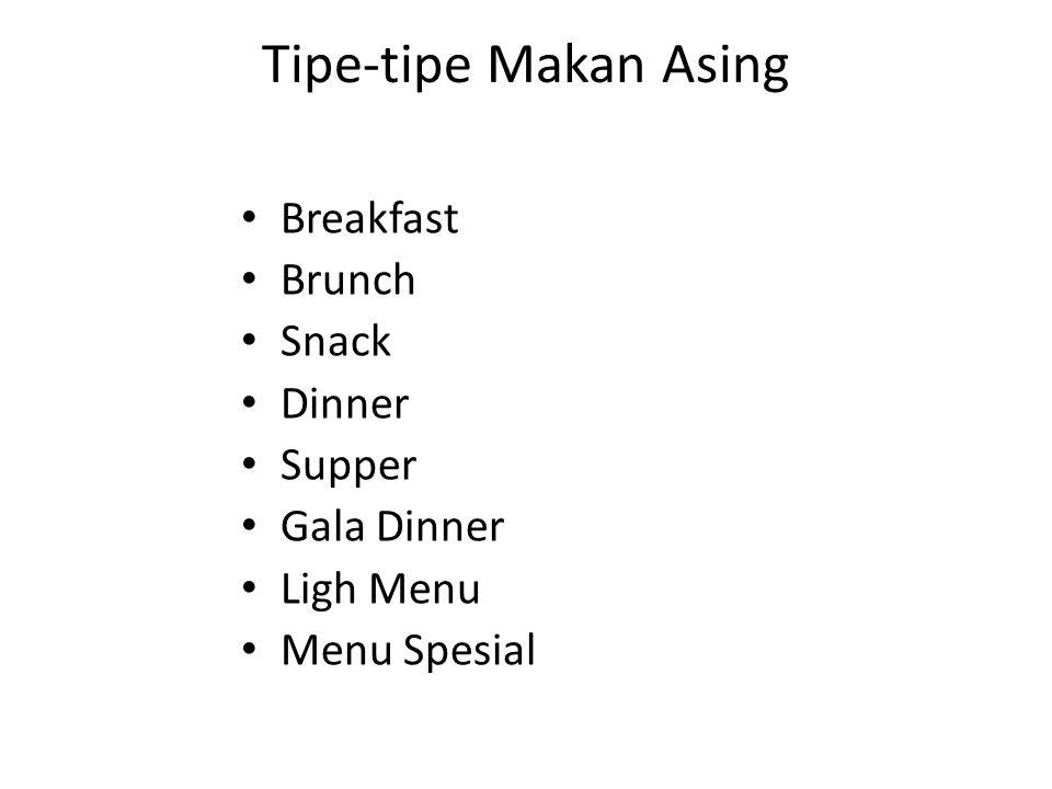 Tipe-tipe Makan Asing Breakfast Brunch Snack Dinner Supper Gala Dinner Ligh Menu Menu Spesial