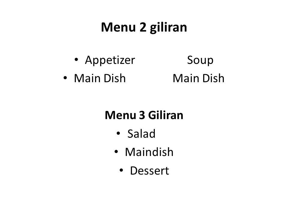 Menu 2 giliran Appetizer Soup Main Dish Main Dish Menu 3 Giliran Salad Maindish Dessert
