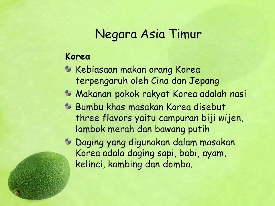 Negara Asia Timur Korea Kebiasaan makan orang Korea terpengaruh oleh Cina dan Jepang Makanan pokok rakyat Korea adalah nasi Bumbu khas masakan Korea d