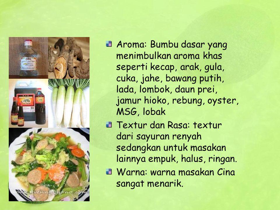 Aroma: Bumbu dasar yang menimbulkan aroma khas seperti kecap, arak, gula, cuka, jahe, bawang putih, lada, lombok, daun prei, jamur hioko, rebung, oyst