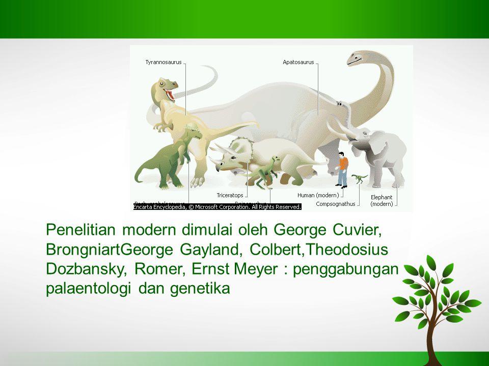 Penelitian modern dimulai oleh George Cuvier, BrongniartGeorge Gayland, Colbert,Theodosius Dozbansky, Romer, Ernst Meyer : penggabungan palaentologi dan genetika