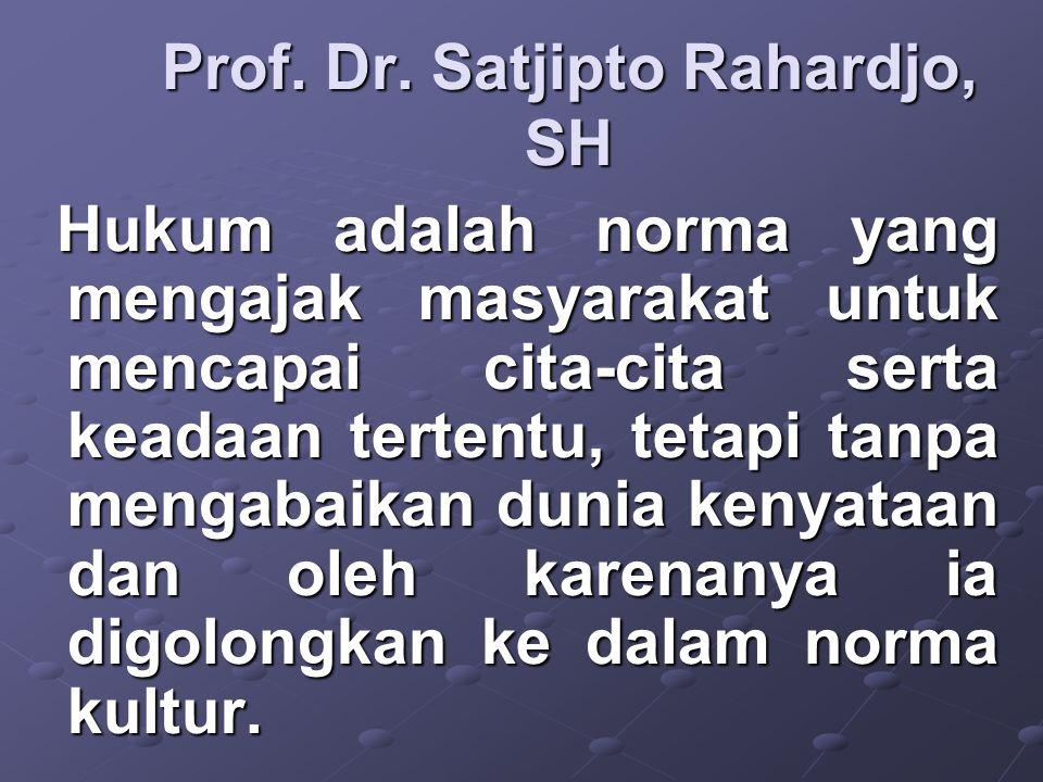 Prof. Dr. Mochtar Kusumaatmadja, SH. LLM dan Dr. B. Arief Sidharta Hukum adalah perangkat kaidah- kaidah dan asas-asas yang mengatur kehidupan manusia
