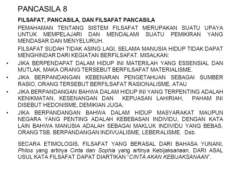 PANCASILA 8 FILSAFAT, PANCASILA, DAN FILSAFAT PANCASILA PEMAHAMAN TENTANG SISTEM FILSAFAT MERUPAKAN SUATU UPAYA UNTUK MEMPELAJARI DAN MENDALAMI SUATU