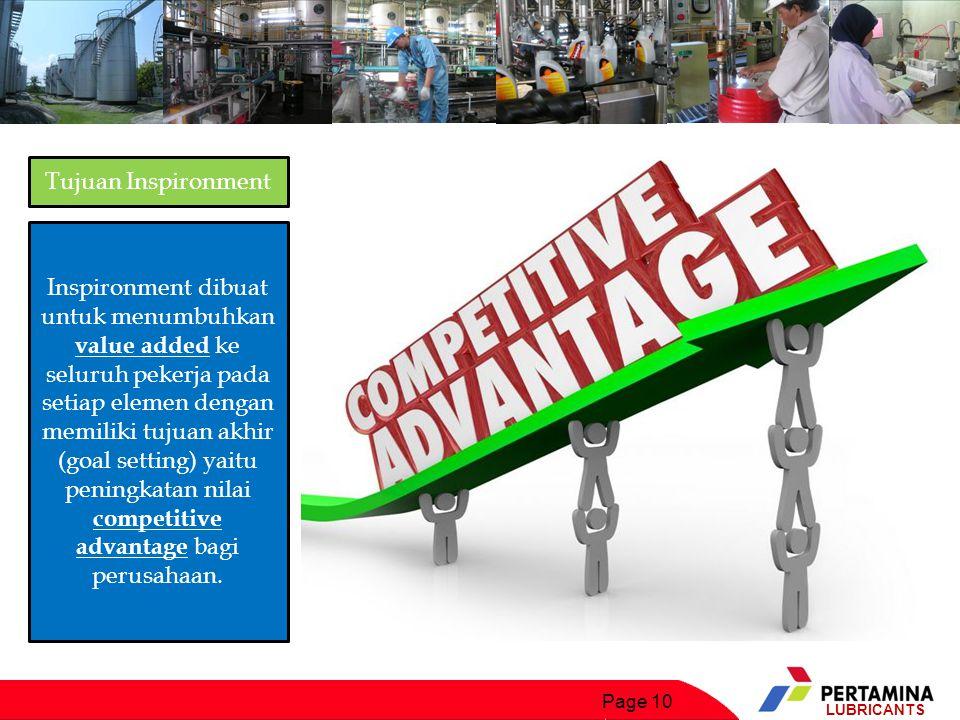 Page 10 LUBRICANTS Inspironment dibuat untuk menumbuhkan value added ke seluruh pekerja pada setiap elemen dengan memiliki tujuan akhir (goal setting) yaitu peningkatan nilai competitive advantage bagi perusahaan.