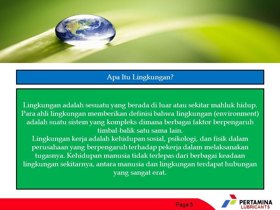 Page 6 LUBRICANTS Kenapa Lingkungan Kerja Penting.