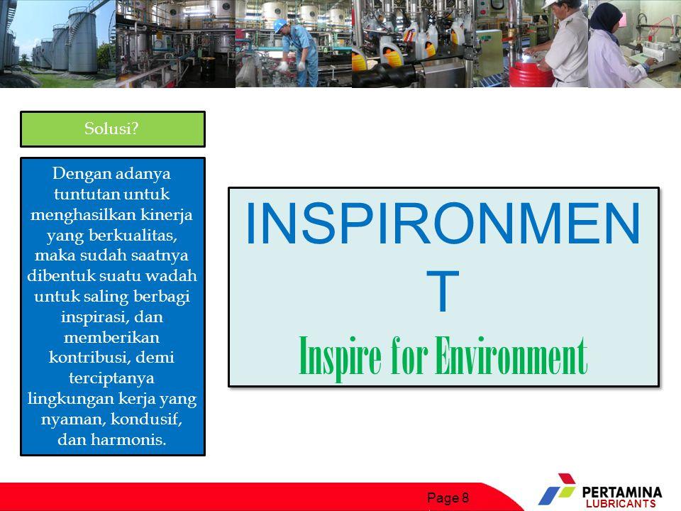 Page 9 LUBRICANTS Inspironment merupakan suatu media penyampaian informasi yang dapat berbentuk motivasi, bimbingan, atau sharing untuk memberikan inspirasi agar tercipta lingkungan kerja yang optimal dan kondusif demi tercapainya visi dan misi perusahaan.