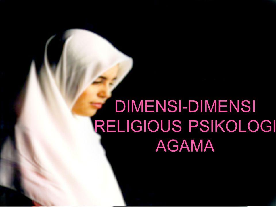 DIMENSI-DIMENSI RELIGIOUS PSIKOLOGI AGAMA