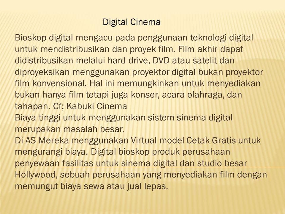 Bioskop digital mengacu pada penggunaan teknologi digital untuk mendistribusikan dan proyek film.