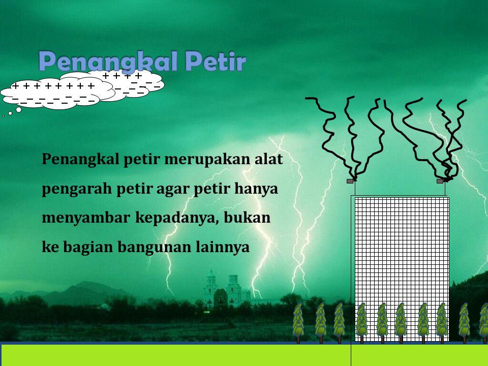 SMK Negeri 1 Surabaya Penangkal petir merupakan alat pengarah petir agar petir hanya menyambar kepadanya, bukan ke bagian bangunan lainnya