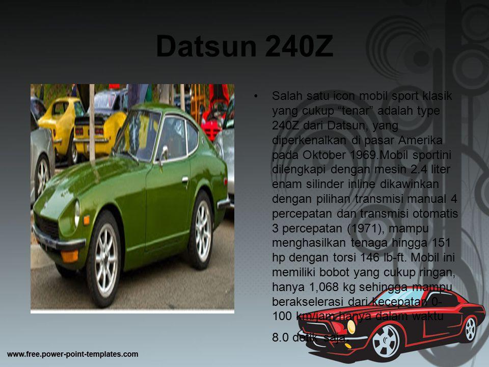 """Datsun 240Z Salah satu icon mobil sport klasik yang cukup """"tenar"""" adalah type 240Z dari Datsun, yang diperkenalkan di pasar Amerika pada Oktober 1969."""