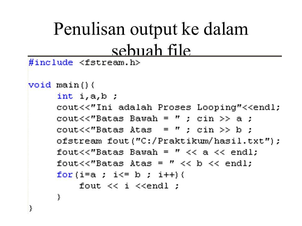 Penulisan output ke dalam sebuah file
