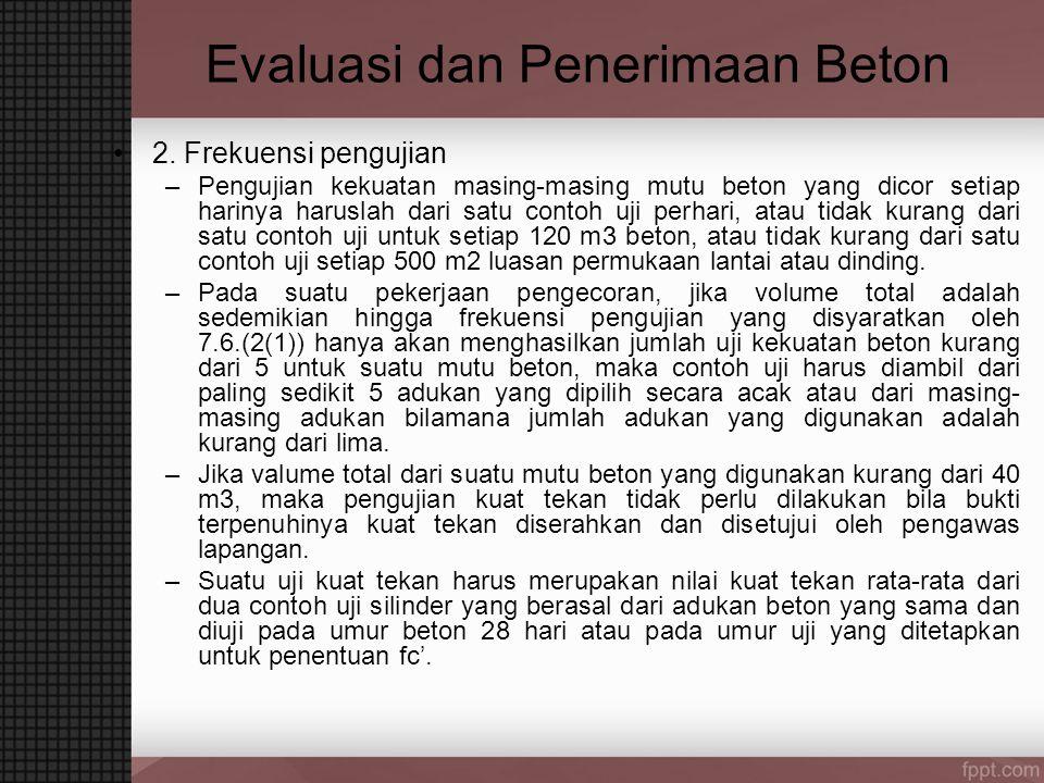 Evaluasi dan Penerimaan Beton 3.