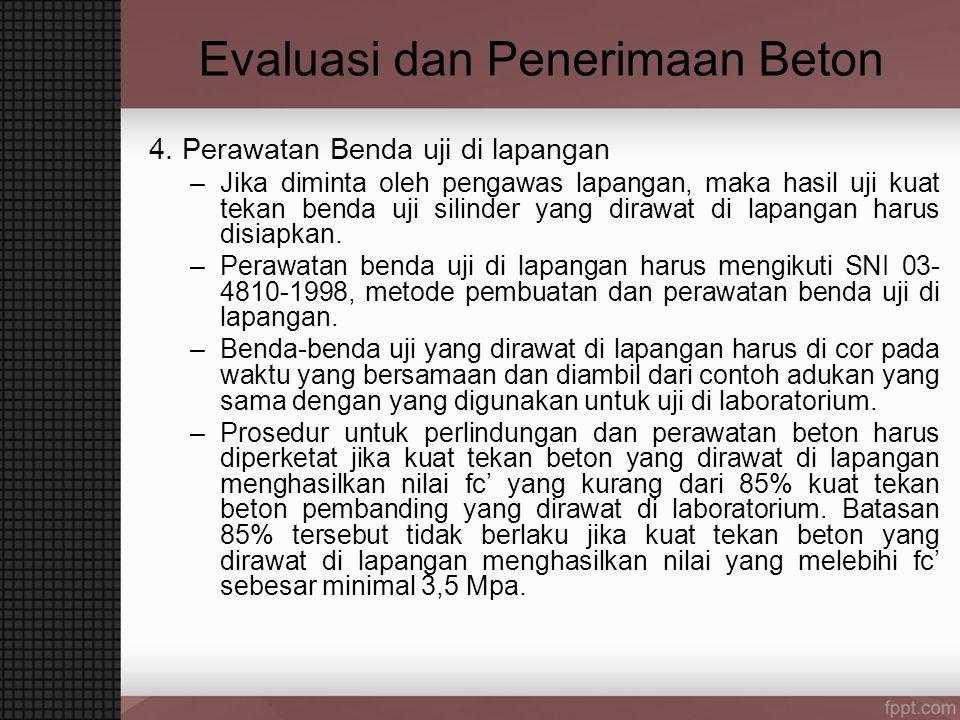 Evaluasi dan Penerimaan Beton 4.