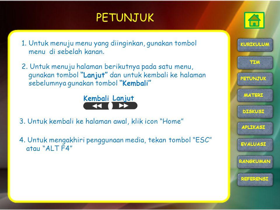 PETUNJUK MATERI DISKUSI APLIKASI REFERENSI EVALUASI TIM RANGKUMAN KURIKULUM 1. Untuk menuju menu yang diinginkan, gunakan tombol menu di sebelah kanan