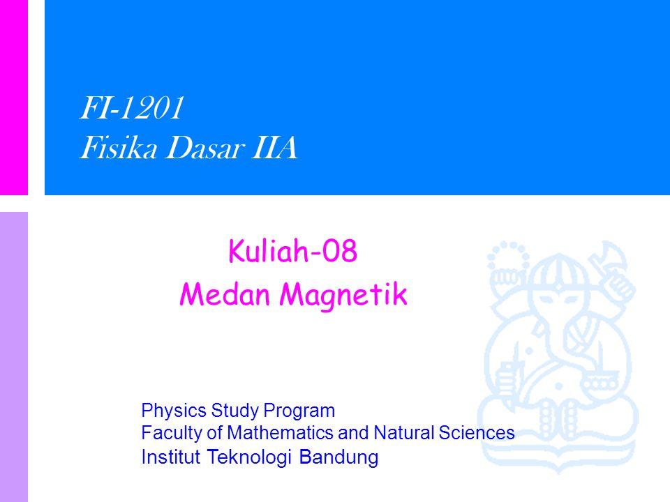 Physics Study Program - FMIPA   Institut Teknologi Bandung PHYSI S Gaya Magnetik Jika sebuah muatan q bergerak dengan kecepatan v dalam medan magnetik B, maka muatan tersebut akan mengalami gaya magnetik F, yang besarnya adalah: Atau dalam bentuk vektor   v F q Aturan tangan kanan