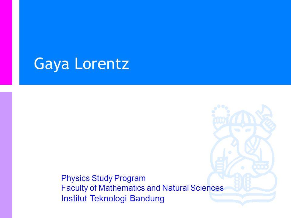 Physics Study Program - FMIPA   Institut Teknologi Bandung PHYSI S Contoh soal Sebuah proton bergerak dalam lintasan lingkaran dengan jari-jari 14 cm dalam sebuah medan magnetik 0.35 T yang tegak lurus dengan kecepatan proton.