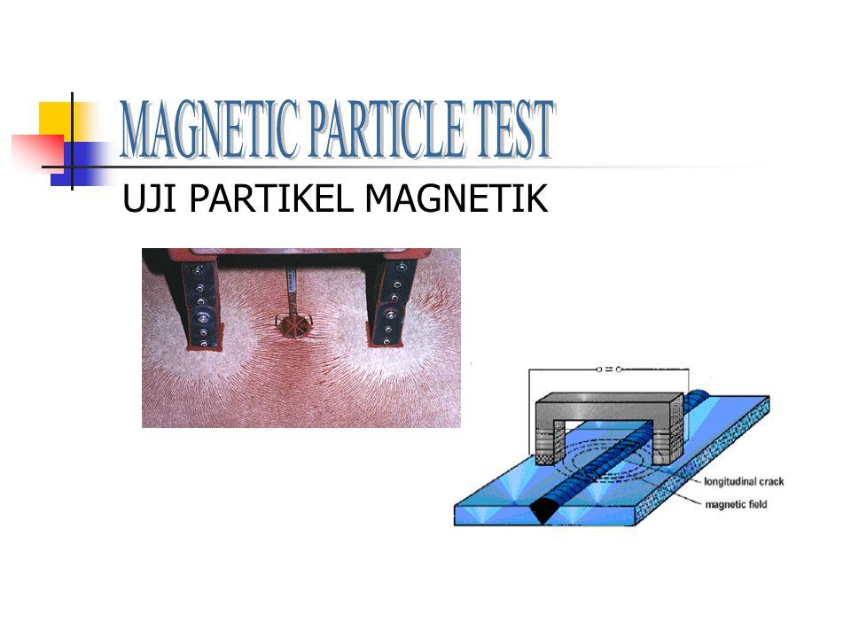 Pendahuluan Magnetic Particle Test (MT ) : Pengujian yang dilakukan untuk mendeteksi/memeriksa cacat yang berada permukaan dan sub-surface (dibawah permukaan) dari material yang bisa di magnetisasi.