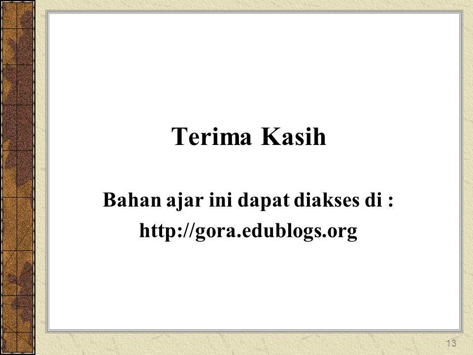 13 Terima Kasih Bahan ajar ini dapat diakses di : http://gora.edublogs.org