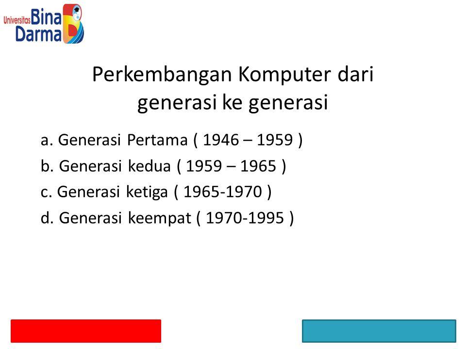 Perkembangan Komputer dari generasi ke generasi a.