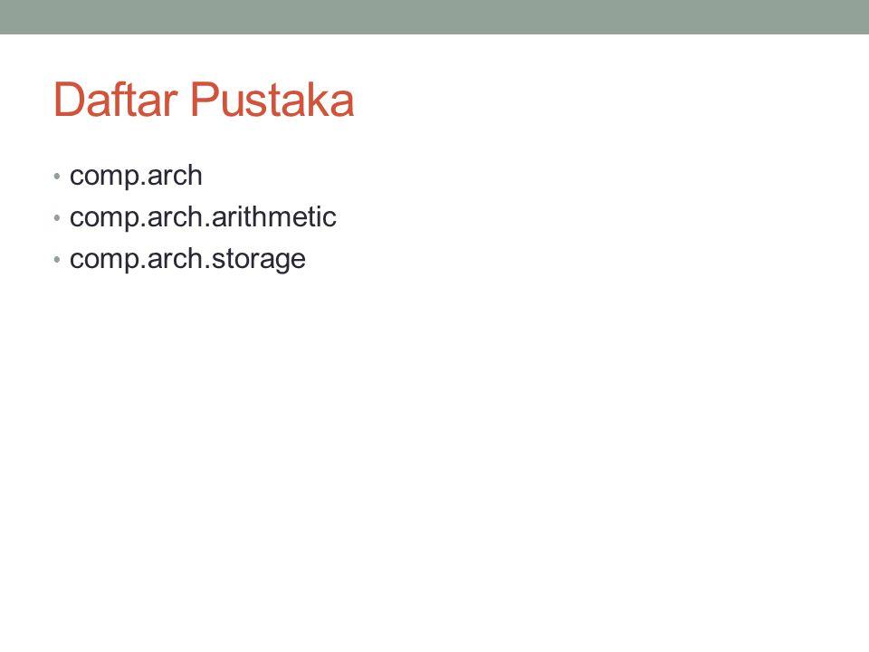 Daftar Pustaka comp.arch comp.arch.arithmetic comp.arch.storage