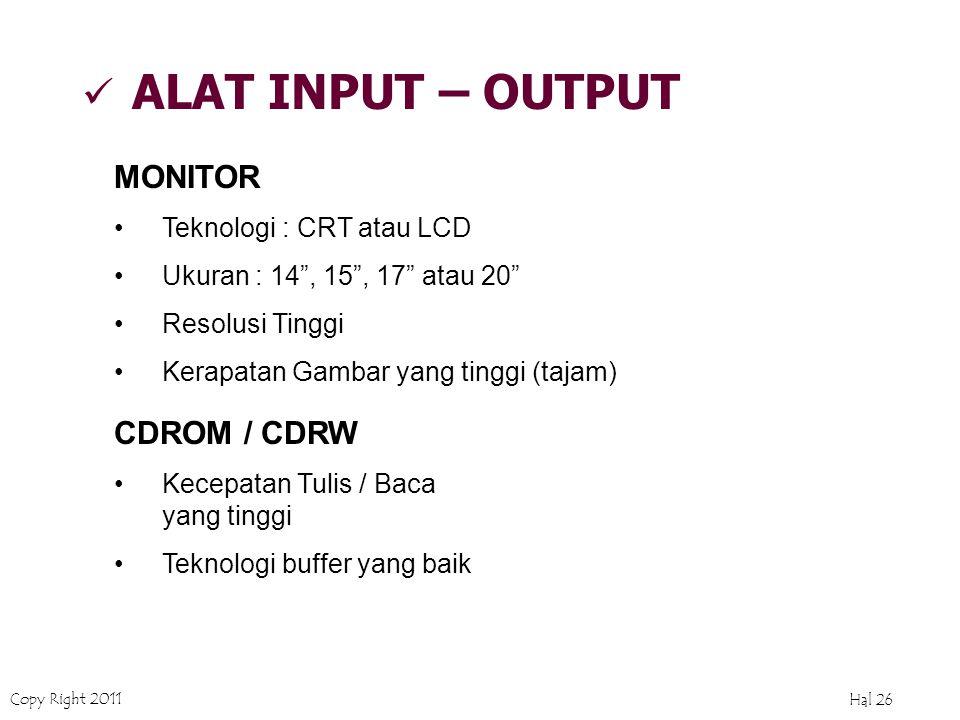 Copy Right 2011 Hal 25 MEMORI MEMORI UTAMA 1.Kompatibilitas dengan CPU 2.Kapasitas 3.Teknologi : SDRAM, DDR FSB (Front Side Bus) yang Tinggi MEMORI TA