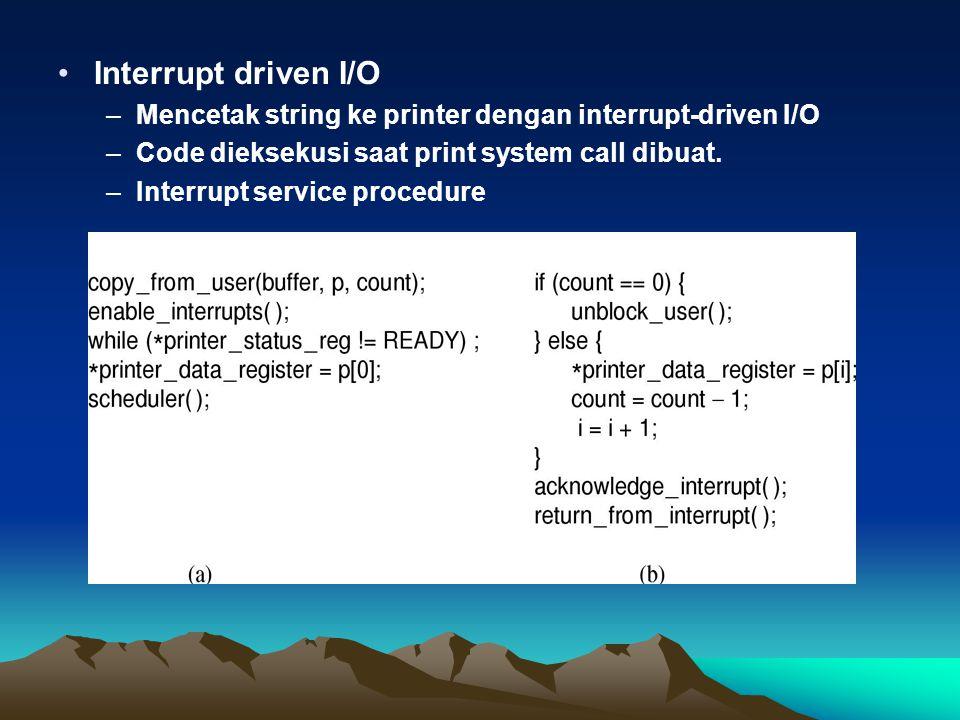 I/O Using DMA Code dieksekusi saat print system call dibuat Interrupt service procedure