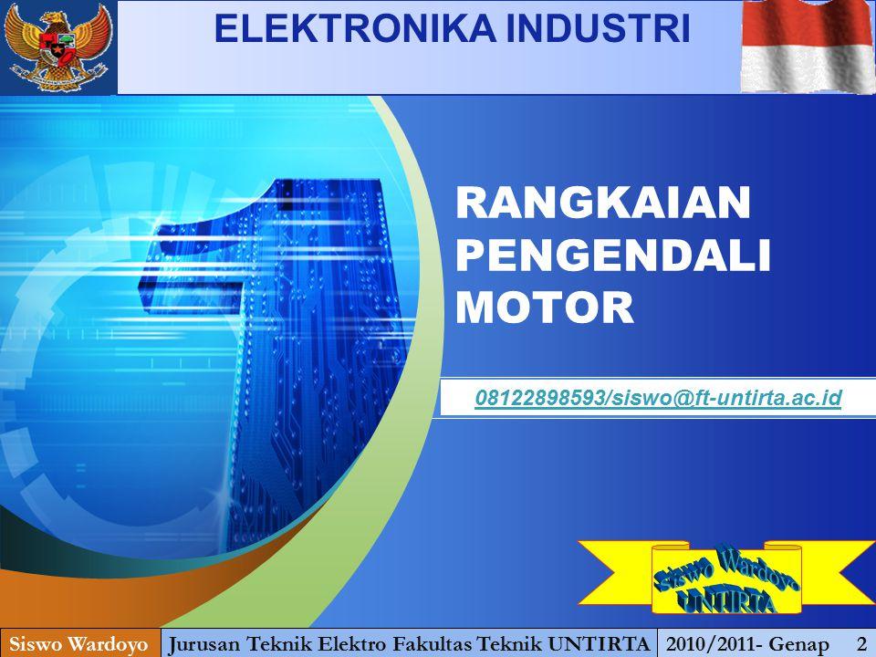"LOGO "" Add your company slogan "" RANGKAIAN PENGENDALI MOTOR Siswo WardoyoJurusan Teknik Elektro Fakultas Teknik UNTIRTA2010/2011- Genap 2 08122898593/"