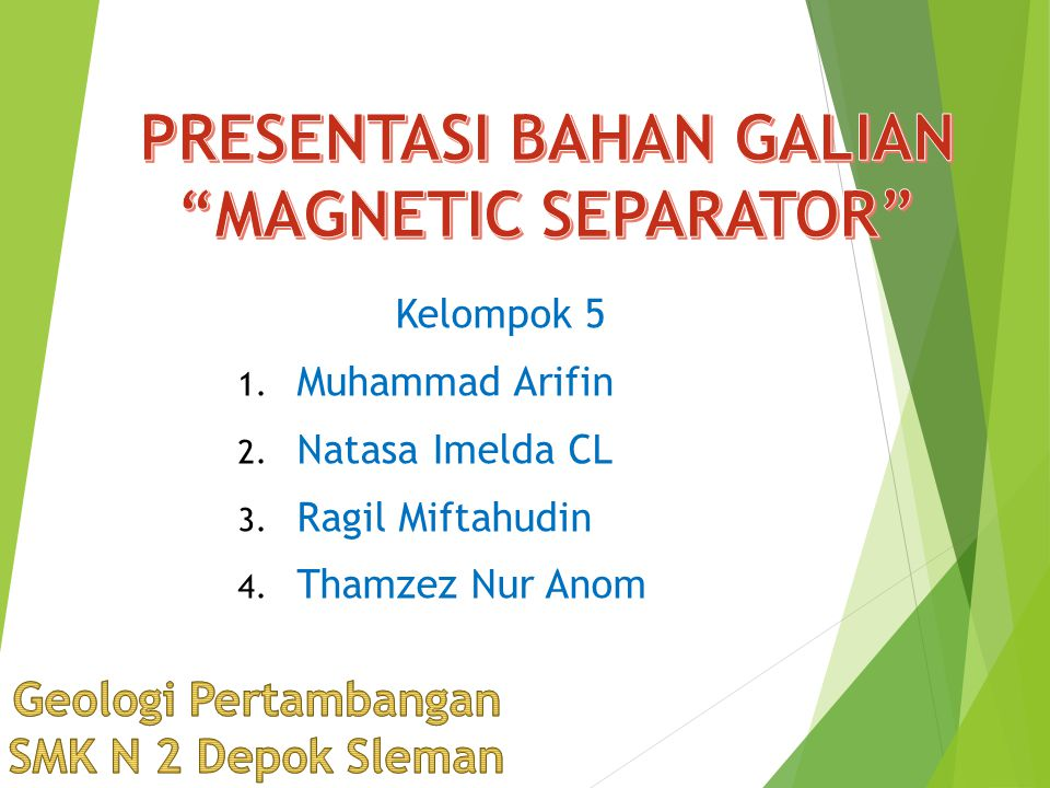 Kelompok 5 1. Muhammad Arifin 2. Natasa Imelda CL 3. Ragil Miftahudin 4. Thamzez Nur Anom