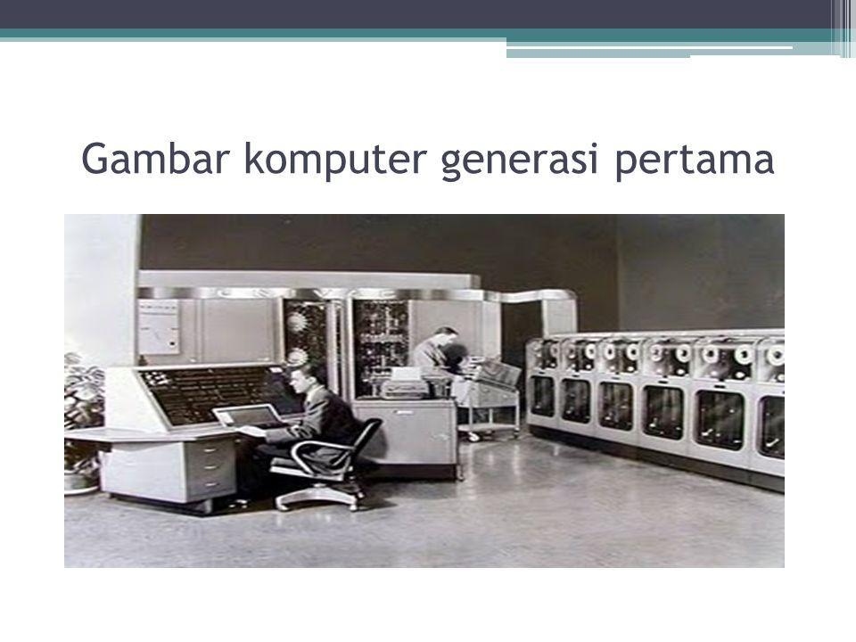 Gambar komputer generasi pertama