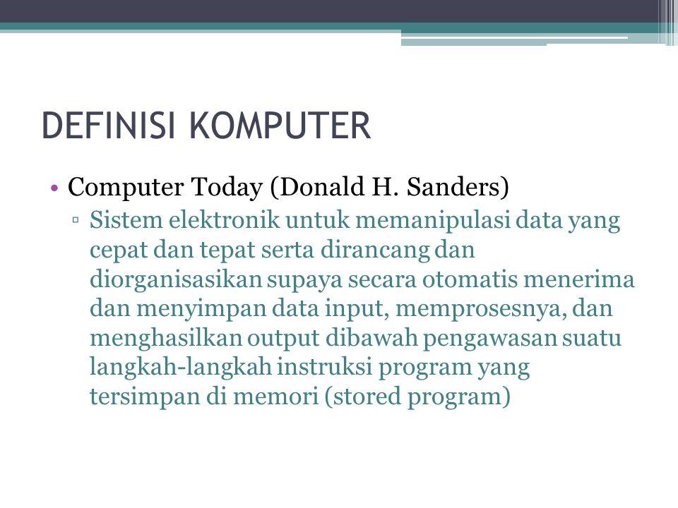 DEFINISI KOMPUTER Computer Today (Donald H.