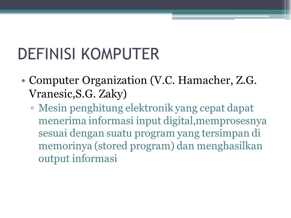 DEFINISI KOMPUTER Computer Organization (V.C. Hamacher, Z.G.