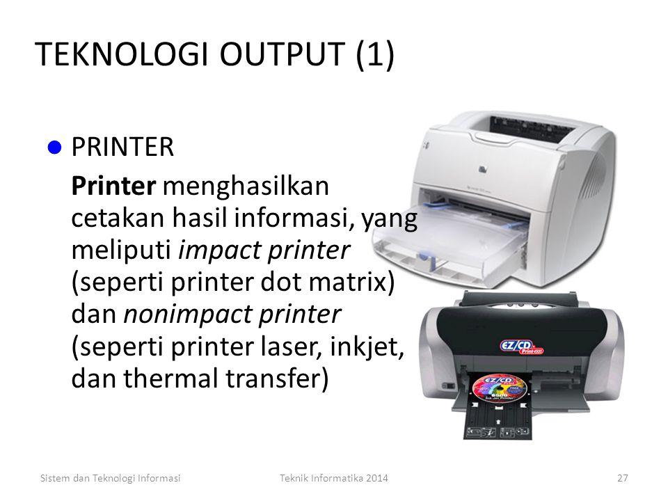 Sistem dan Teknologi InformasiTeknik Informatika 201426 TEKNOLOGI INPUT (5) OPTICAL CHARACTER RECOGNITION (OCR) Perangkat input dengan cara membaca la