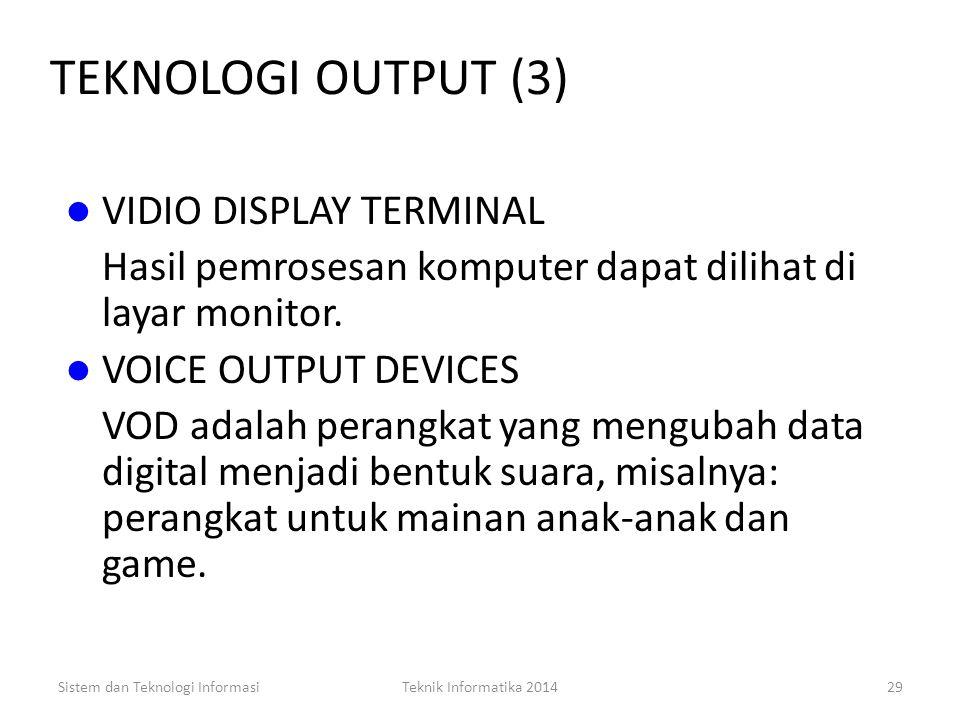 Sistem dan Teknologi InformasiTeknik Informatika 201428 TEKNOLOGI OUTPUT (2) PLOTTER Plotter adalah perangkat khusus yang digunakan untuk mencetak gra