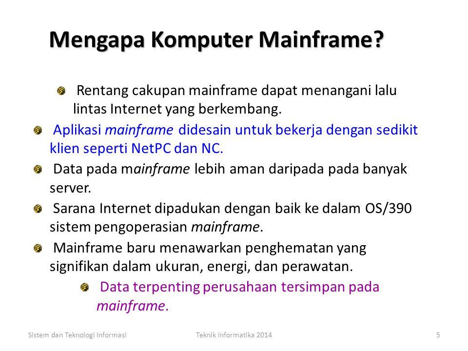 Komputer Mainframe Mainframe merupakan komputer yang terbesar, suatu sumberdaya dengan memori sangat besar dan kemampuan pemrosesan yang sangat cepat