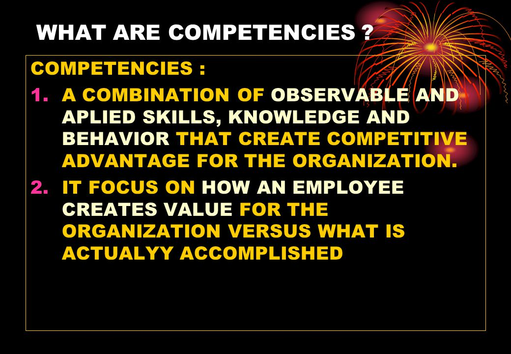 WHAT ARE COMPETENCIES .