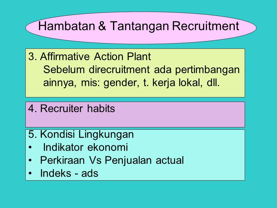 3.Affirmative Action Plant Sebelum direcruitment ada pertimbangan ainnya, mis: gender, t.