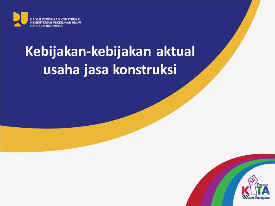Substansi dasar Perubahan Terkait Usaha Dan Peran Masyarakat Jasa Konstruksi PP 4/2010 KELEMBAGAAN SERTIFIKASISEKRETARIAT PEMBIDANGAN USAHA