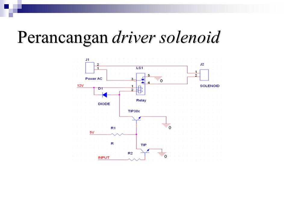 Perancangan driver solenoid