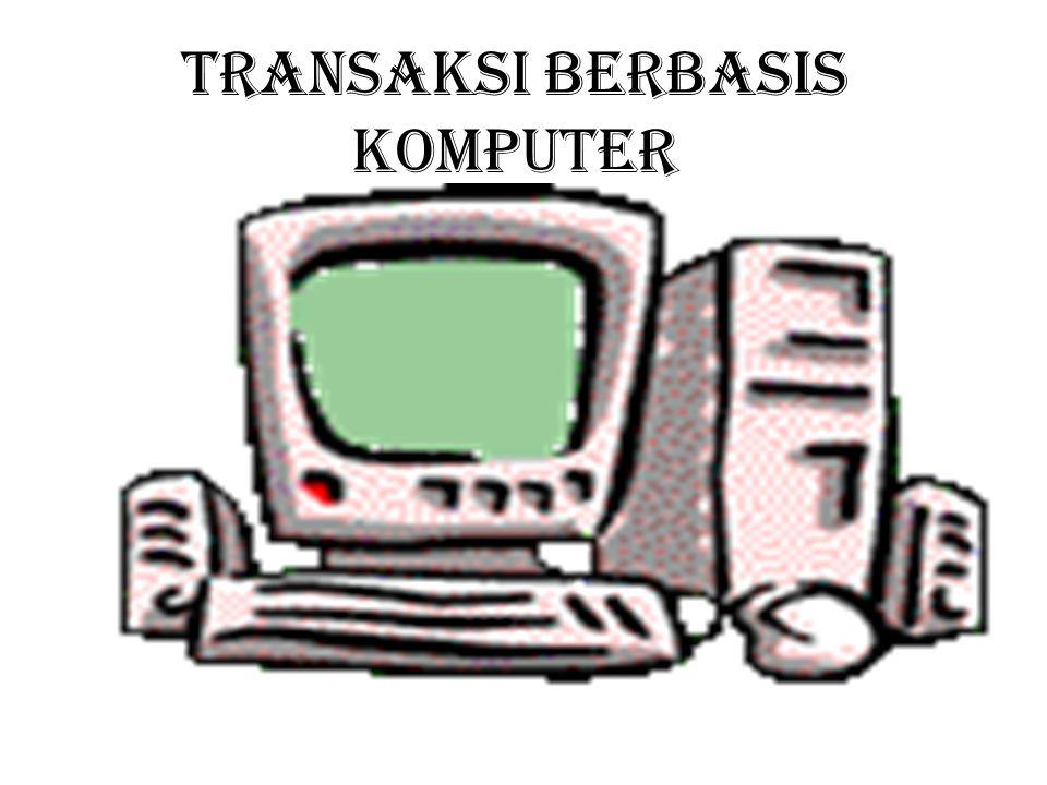 TRANSAKSI BERBASIS KOMPUTER