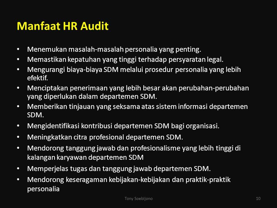 Manfaat HR Audit Menemukan masalah-masalah personalia yang penting. Memastikan kepatuhan yang tinggi terhadap persyaratan legal. Mengurangi biaya-biay