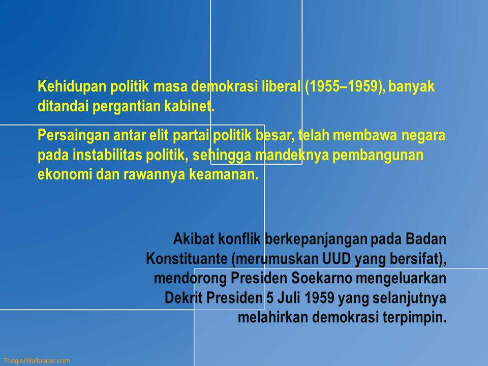 Kehidupan politik masa demokrasi liberal (1955–1959), banyak ditandai pergantian kabinet. Persaingan antar elit partai politik besar, telah membawa ne