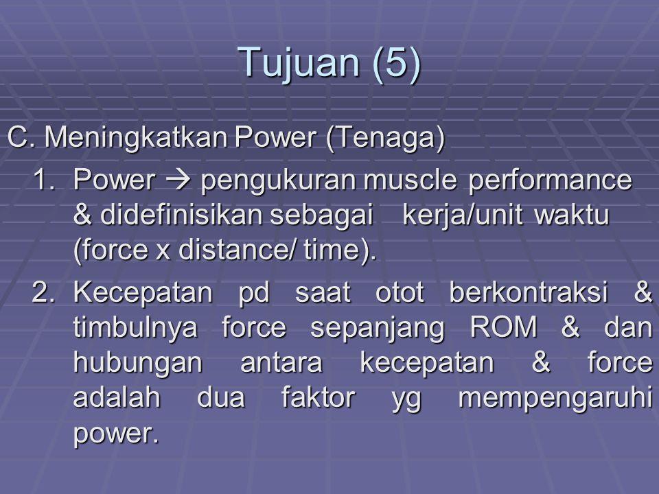 Tujuan (5) C.Meningkatkan Power (Tenaga) 1.