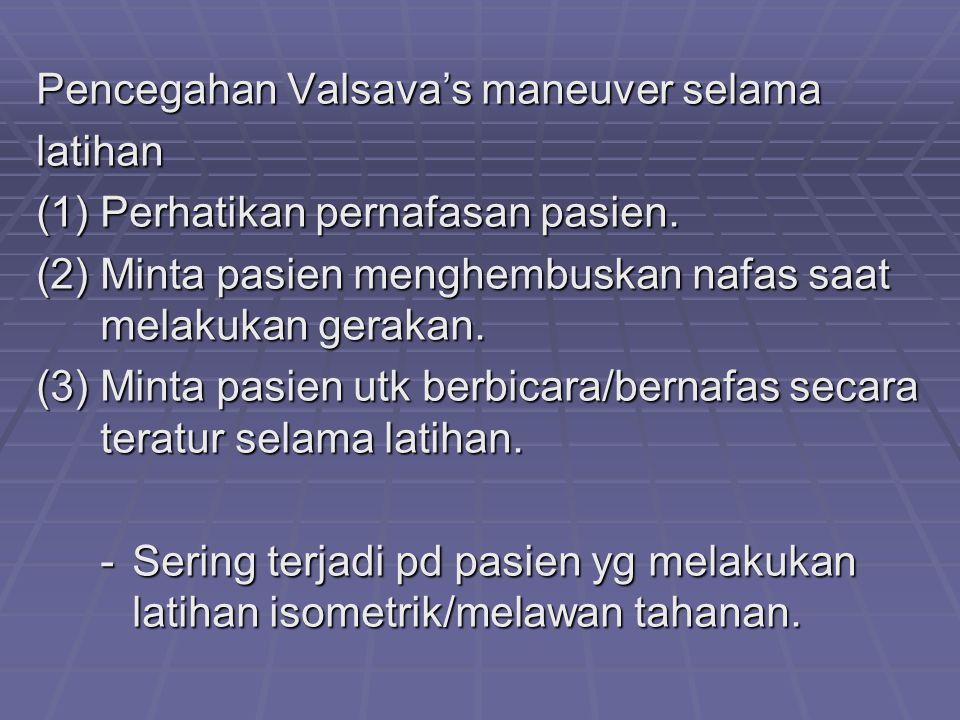 Pencegahan Valsava's maneuver selama latihan (1)Perhatikan pernafasan pasien.